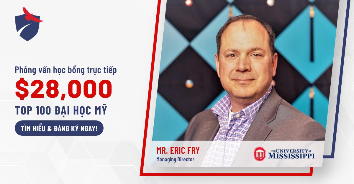 buổi phỏng vấn du học trực tiếp cùng đại diện trường Đại học Mississippi – Mr. Eric Fry